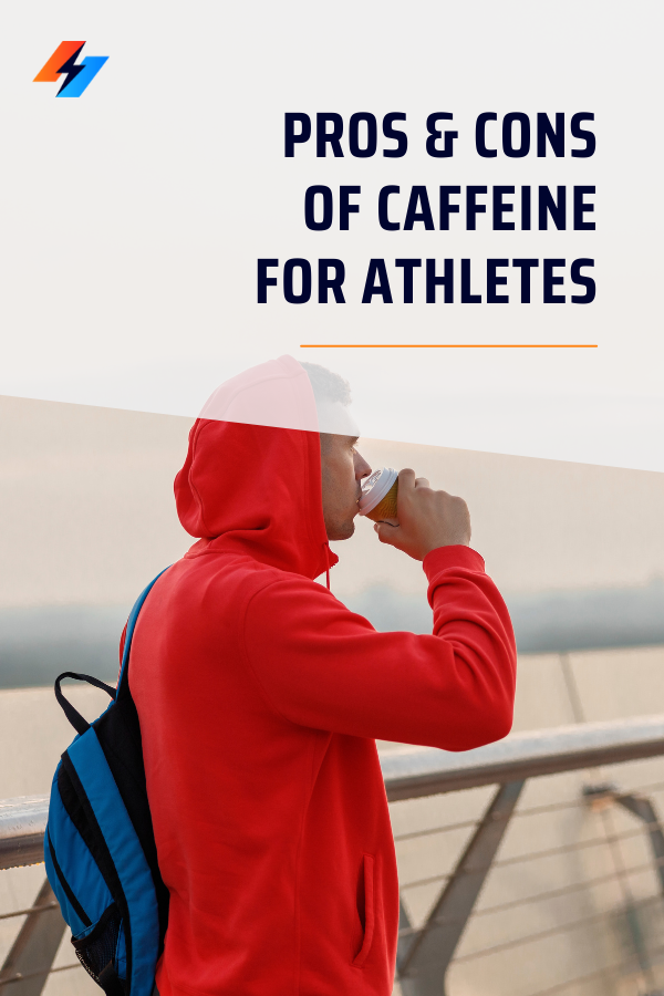 pros and cons of caffeine for student athletes